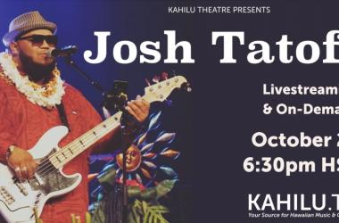 Josh Tatofi @ Kahilu.tv