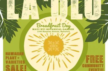 La Ulu: Breadfruit Day At Maui Nui Botanical Gardens