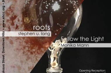 stephen u. lang: Roots &  Monika Mann: Follow the Light Exhibit