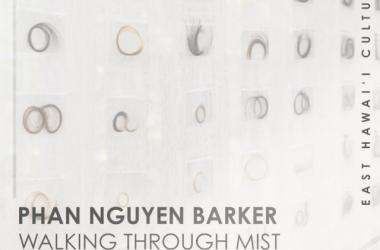 Walking Through Mist: Phan Nguyen Barker Exhibition